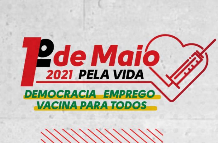 Imagem de Centrais reivindicam democracia, emprego e vacina para todos no 1° de Maio pela Vida